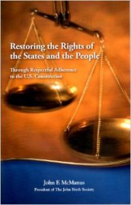 Restoring the Rights of the States and the People by John F. McManus (click on photo to buy a copy)